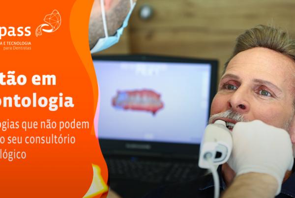 Tecnologias que não podem faltar no seu consultório odontológico